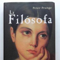 Libros de segunda mano: LA FILÓSOFA. PETER PRANGE - ED. SALAMANDRA - 2006. Lote 122953535