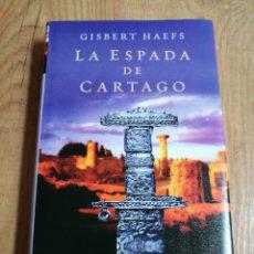 Libros de segunda mano: LA ESPADA DE CARTAGO. GISBERT HAEFS. Lote 123022175