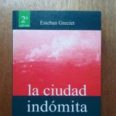 Libros de segunda mano: LA CIUDAD INDOMITA, ASTURIAS EN GUERRA, ESTEBAN GRECIET, CULTIVALIBROS, 2012, OVIEDO, GUERRA CIVIL. Lote 123045575