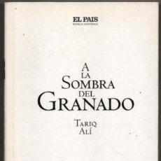 Libros de segunda mano: A LA SOMBRA DEL GRANADO - TARIQ ALI *. Lote 123620571