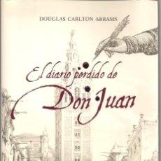 Libros de segunda mano: EL DIARIO PERDIDO DE DON JUAN - DOUGLAS CARLTON ABRAMS. Lote 124150439