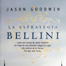 Libros de segunda mano: LA ESTRATEGIA BELLINI / JASON GOODWIN. 1ª ED. BARCELONA : SEIX BARRAL, 2009.. Lote 124332591