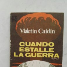 Libros de segunda mano: CUANDO ESTALLE LA GUERRA MARTIN CAIDIN. Lote 124494168