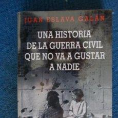 Libros de segunda mano: UNA HISTORIA DE LA GUERRA CIVIL QUE NO VA A GUSTAR A NADIE. Lote 124611863