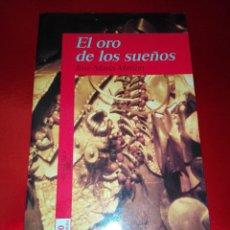 Libros de segunda mano: LIBRO-EL ORO DE LOS SUEÑOS-JOSÉ Mª MERINO-1999-ALFAGUARA JUVENIL-MUY BUEN ESTADO-VER FOTOS. Lote 125104079
