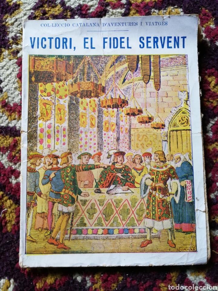 VICTORI, EL FIDEL SERVENT- COL.LECCIONS POPULARS CATALANES, EMILI GRAELLS. (Libros de Segunda Mano (posteriores a 1936) - Literatura - Narrativa - Novela Histórica)