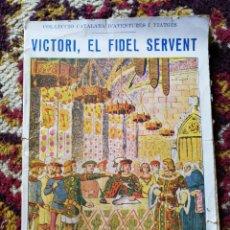 Libros de segunda mano: VICTORI, EL FIDEL SERVENT- COL.LECCIONS POPULARS CATALANES, EMILI GRAELLS.. Lote 125345434