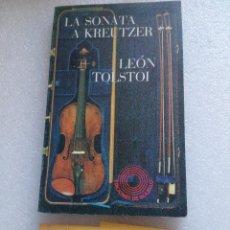 Libros de segunda mano: LA SONATA A KREUTZER LEÓN TOLSTOI TRADUCCION DE ISABEL MIRETE 1ª EDICION 1981. Lote 125888711