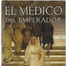 Libros de segunda mano: TESSA KORBER : EL MÉDICO DEL EMPERADOR. (TRADUCCIÓN DE LAURA MANERO. EDICIONES B, 2005). Lote 125908007