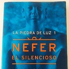 Libros de segunda mano: LA PIEDRA DE LA LUZ 1. NEFER EL SILENCIOSO. Lote 125909187