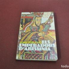 Libros de segunda mano: ELS EMPERADORS D'ABISSÍNIA - JOAN PERUCHO - NH4. Lote 126119015