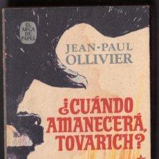 Libros de segunda mano: ¿CUANDO AMANECERÁ TOVARICH?. POR JEAN-PAUL OLLIVIER. ED PLAZA JANES 1976. Lote 126145999
