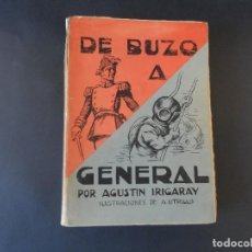 Libros de segunda mano: DE BUZO A GENERAL. ODISEA DE UN NAVARRO. AGUSTÍN IRIGARAY. ILUSTRACIONES DE A. UTRILLO. AÑO 1948. Lote 126273315