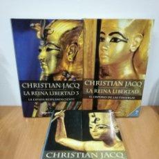 Libros de segunda mano: CHRISTIAN JACQ - TRILOGIA LA REINA LIBERTAD 1 - 2 - 3 - PLANETA 2003. Lote 127125256