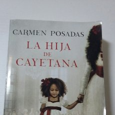 Libros de segunda mano: LA HIJA DE CAYETANA. CARMEN POSADAS. 2018. Lote 127594926