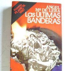 Libros de segunda mano: GUERRA CIVIL : LAS ULTIMAS BANDERAS , DE ANGEL Mª DE LERA .. 1ª EDICION DE 1976.. Lote 127810255