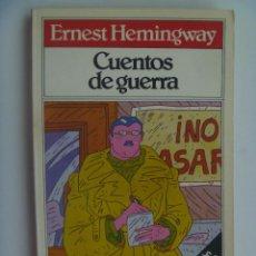 Libros de segunda mano: CUENTOS DE GUERRA , DE ERNEST HEMINGWAY .. GUERRA CIVIL, ETC. 1980. Lote 127921203