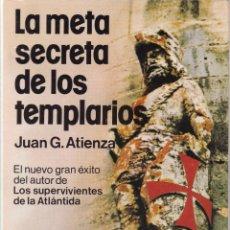 Libros de segunda mano: LA META SECRETA DE LOS TEMPLARIOS - JUAN G. ATIENZA - MARTÍNEZ ROCA ED. 1980 / ILUSTRADO. Lote 128456519