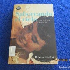 Libros de segunda mano: SABOREANDO EL CIELO IBTISAM BARAKAT EDITORIAL BAMBÚ CASAL 2007. Lote 128759603