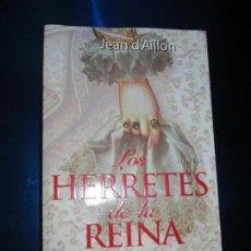 Libros de segunda mano: LIBRO-LOS HERRETES DE LA REINA-JEAN D´AILLON-ALIANZA EDITORIAL-2011-VER FOTOS. Lote 128780311
