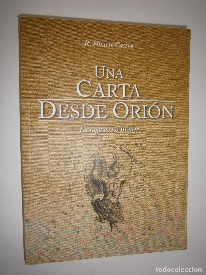 Libros de segunda mano: UNA CARTA DESDE ORION LA SAGA DE LOS BREUER Huarte Castro 2016 - Foto 2 - 128938995