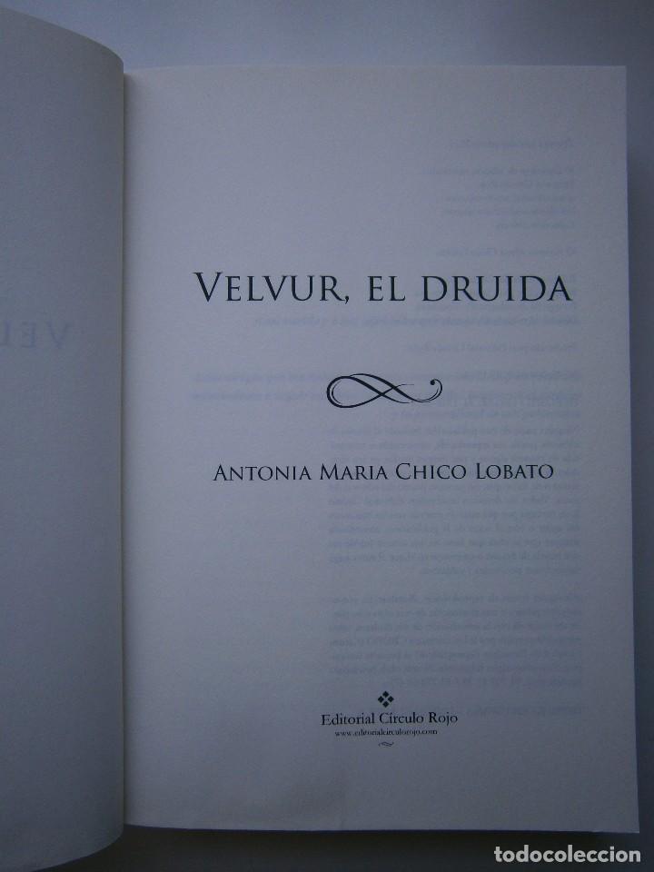 Libros de segunda mano: VELVUR EL DRUIDA Antonia Chico Lobato Circulo Rojo 1 edicion 2015 - Foto 8 - 128940935