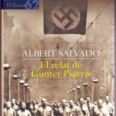 Libros de segunda mano: EL RELAT DE GUNTER PSARRIS. ALBERT SALVADO. EN CATALAN. 2001, EDICIONES 62. Lote 130063171
