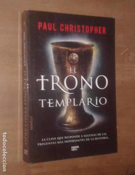 PAUL CHRISTOPHER - EL TRONO TEMPLARIO - ALGAIDA, 2012 (Libros de Segunda Mano (posteriores a 1936) - Literatura - Narrativa - Novela Histórica)