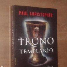 Libros de segunda mano: PAUL CHRISTOPHER - EL TRONO TEMPLARIO - ALGAIDA, 2012. Lote 130058303