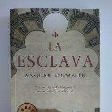 Libros de segunda mano: LA ESCLAVA DE ANNOUAR BENMALEK ED. DEBOLSILLO BEST SELLER. Lote 130582746