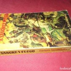 Libros de segunda mano: A SANGRE Y FUEGO -ENRIQUE SIENKIEWICZ -EDITORIAL RAMÓN SOPENA, 1960 . Lote 130586046