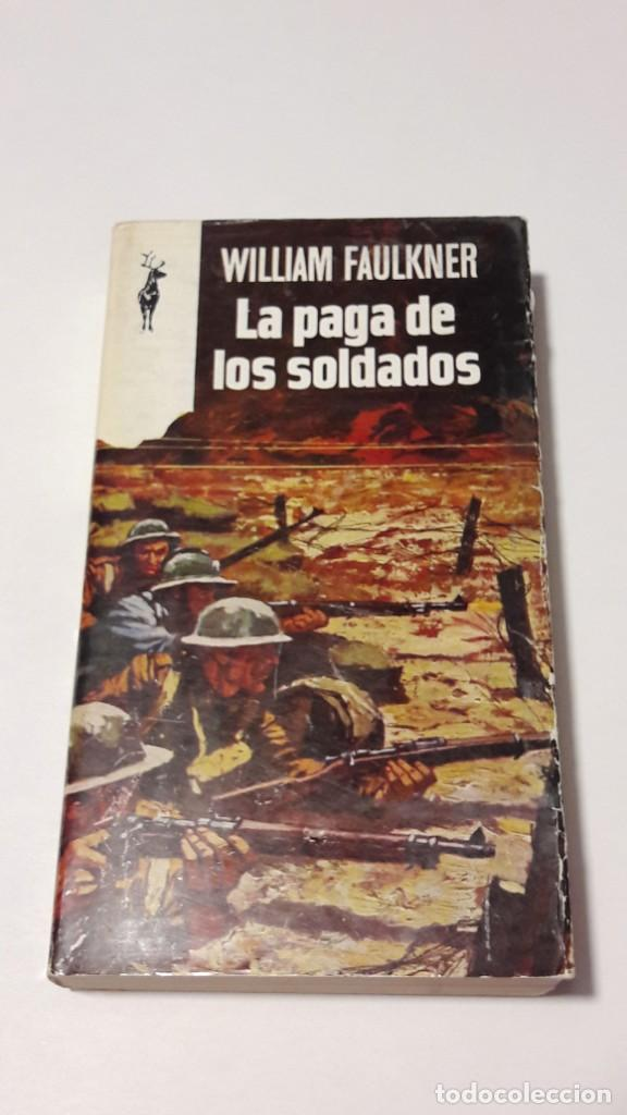 LA PAGA DE LOS SOLDADOS - WILLIAM FAULKNER - 1968 (Libros de Segunda Mano (posteriores a 1936) - Literatura - Narrativa - Novela Histórica)