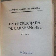 Libros de segunda mano: LA ENCRUCIJADA DE CARABANCHEL. SALVADOR GRACÍA DE PRUNEDA. (NOVELA IIª REPÚBLICA). Lote 130770460