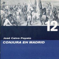 Libros de segunda mano: CONJURA EN MADRID, JOSE CALVO POYATO. Lote 130845116