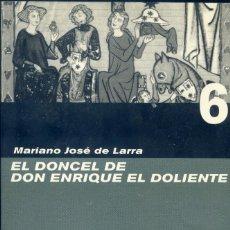 Libros de segunda mano: EL DONCEL DE DON ENRIQUE EL DOLIENTE, MARIANO JOSE DE LARRA. Lote 130845248