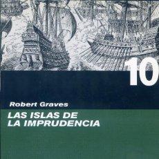 Libros de segunda mano: LAS ISLAS DE LA IMPRUDENCIA, ROBERT GRAVES. Lote 130845360