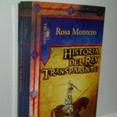 Libros de segunda mano: HISTORIA DEL REY TRANSPARENTE. MONTERO ROSA. 2005. Lote 130858084