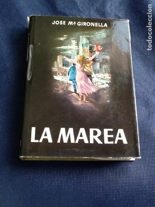 LA MAREA. JOSE MARIA GIRONELLA (Libros de Segunda Mano (posteriores a 1936) - Literatura - Narrativa - Novela Histórica)