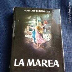 Libros de segunda mano: LA MAREA. JOSE MARIA GIRONELLA. Lote 130879236