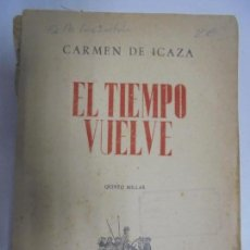 Libros de segunda mano: CARMEN DE ICAZA. EL TIEMPO VUELVE. QUINTO MILLAR. 1945. AFRODISIO AGUADO, S. A. MADRID. Lote 130885536
