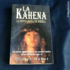 Libros de segunda mano: LA KAHENA. LA REINA JUDÍA DE IFRIKIA. DIDIER NETO. Lote 130941628