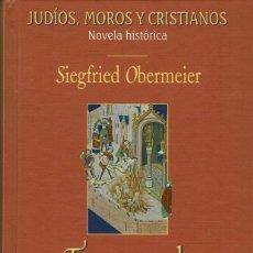 Libros de segunda mano: SIEGFRIED OBERMEIER - TORQUEMADA. EL ALMA DE UN SIGLO. TAPA DURA. JUDÍOS,MOROS,CRISTIANOS V. Lote 130972136