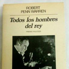 Libros de segunda mano: TODOS LOS HOMBRES DEL REY DE ROBERT PENN WARREN.PREMIO PULITZER.1984. Lote 143871724