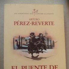 Libros de segunda mano: EL PUENTE DE LOS ASESINOS.ARTURO PEREZ REVERTE.ALFAGUARA.AÑO 2011.MUY BUEN ESTADO. Lote 131030116