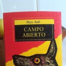 Libros de segunda mano: CAMPO ABIERTO. - MAX AUB. ED. ALFAGUARA. 1997.. Lote 131119296