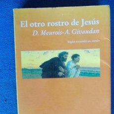 Libros de segunda mano: EL OTRO ROSTRO DE JESÚS ANNE Y DANIEL MAUROIS GIVANDAN. Lote 131983822