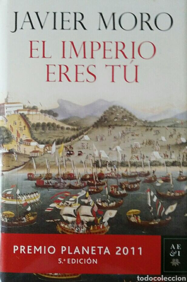 JAVIER MORO. EL IMPERIO ERES TÚ. (Libros de Segunda Mano (posteriores a 1936) - Literatura - Narrativa - Novela Histórica)
