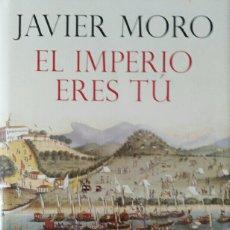 Libros de segunda mano: JAVIER MORO. EL IMPERIO ERES TÚ.. Lote 132078953
