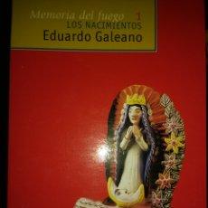 Libros de segunda mano: MEMORIA DEL FUEGO 1. LOS NACIMIENTOS. EDUARDO GALEANO. SIGLO VEINTIUNO DE ESPAÑA EDITORES. EDICIÓN 2. Lote 132085185