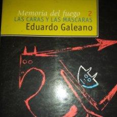 Libros de segunda mano: MEMORIA DEL FUEGO 2. LAS CARAS Y LAS MÁSCARAS. EDUARDO GALEANO. SIGLO VEINTIUNO DE ESPAÑA EDITORES.. Lote 132085482